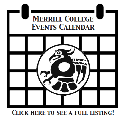 Click here to see a full listing of upcoming Merrill College events!